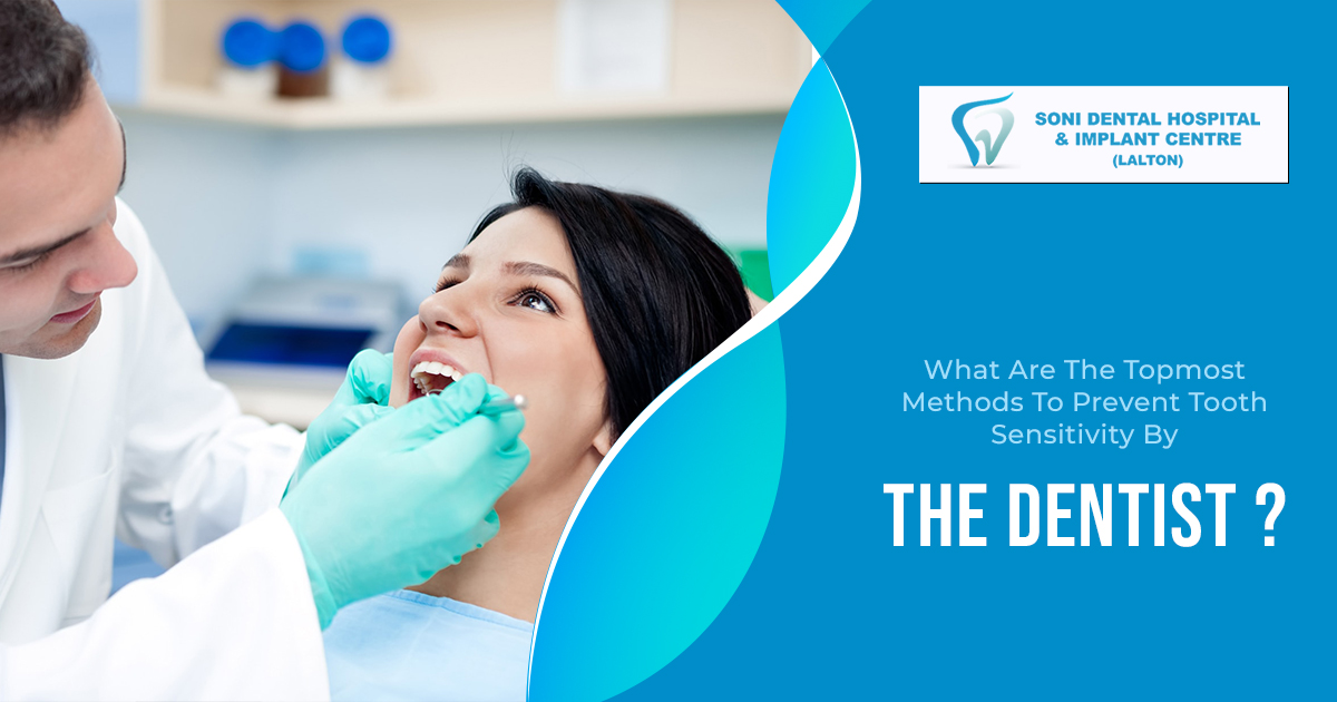 What are the topmost methods to prevent tooth sensitivity by the dentist?