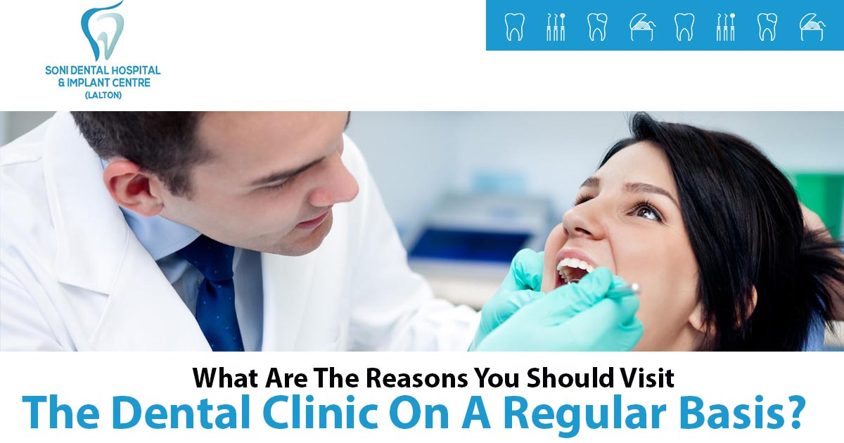 visit the dental clinic on a regular basis