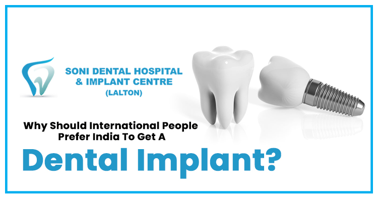 Why should international people prefer India to get a dental implant