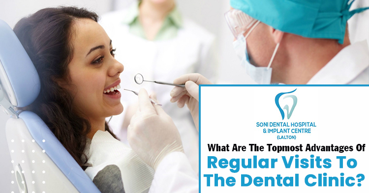 What-are-the-topmost-advantages-of-regular-visits-to-the-dental-clinic