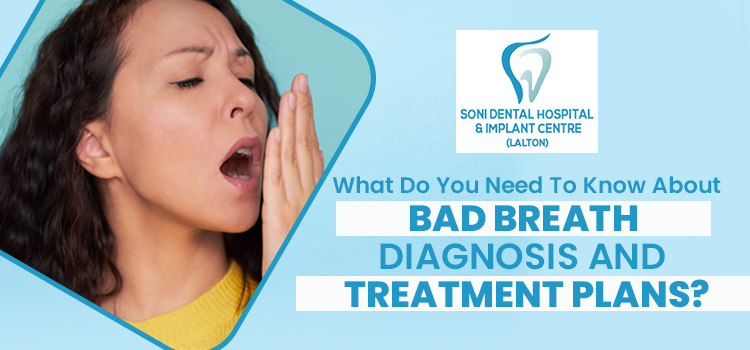 What-do-you-need-to-know-about-bad-breath-diagnosis-and-treatment-plans