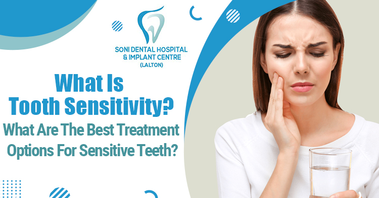 What-is-Tooth-sensitivity-What-are-the-best-treatment-options-for-sensitive-teeth