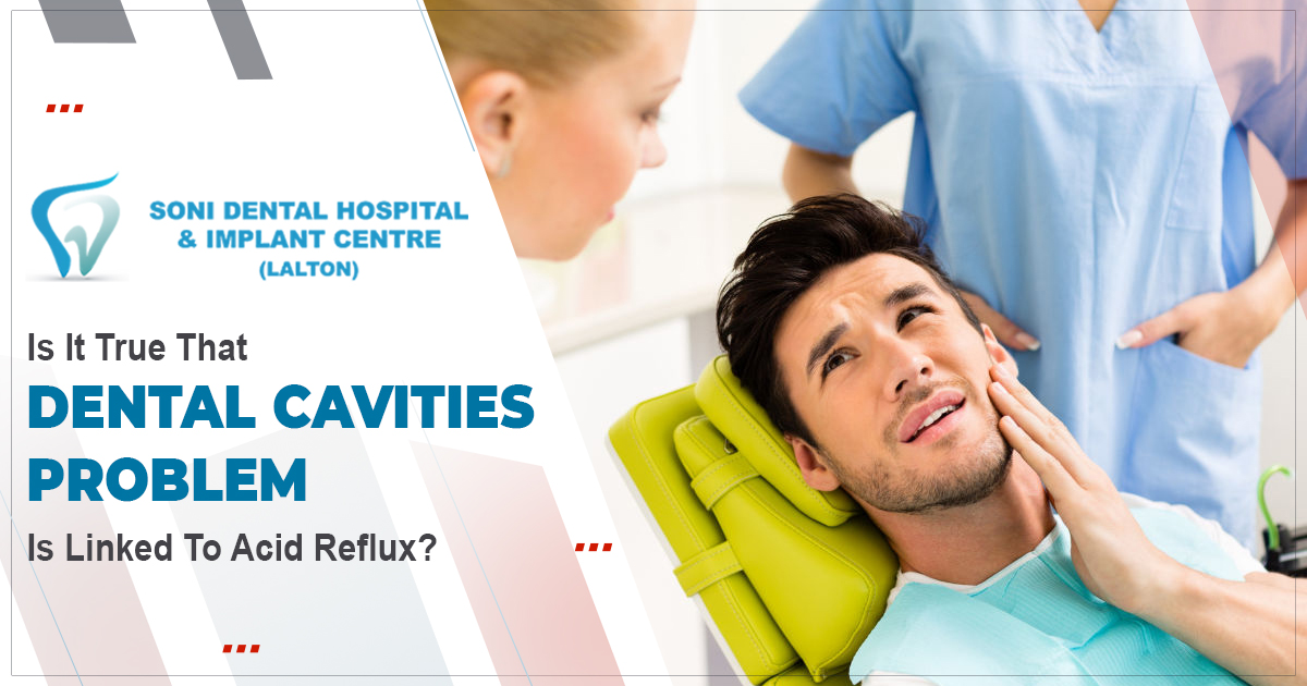 Is-it-true-that-dental-cavities-problem-is-linked-to-acid-reflux