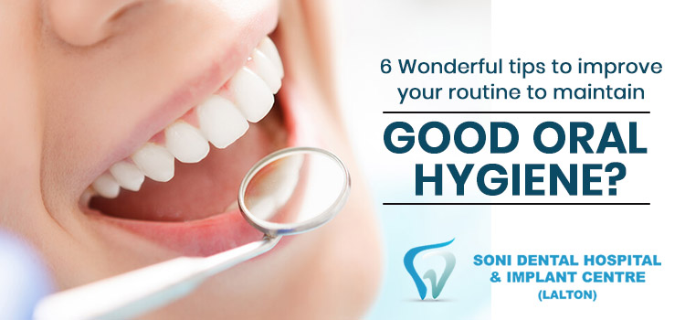 6 Wonderful tips to improve oral hygiene